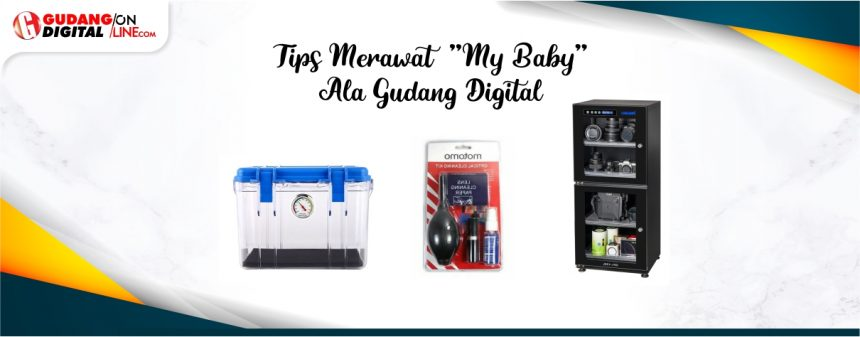 "Tips Merawat ""My Baby"" Ala Gudang Digital"